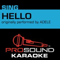 Hello (Originally Performed by Adele) [Instrumental Version] ProSound Karaoke Band