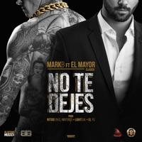 No Te Dejes (feat. El Mayor Clasico) - Single - Mark B mp3 download