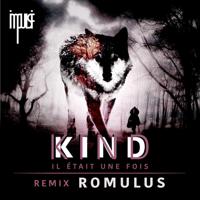 Il était une fois (Romulus Remix) Kind