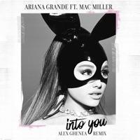 Into You (feat. MAC MILLER) [Alex Ghenea Remix] - Single - Ariana Grande mp3 download