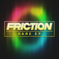Dare (Hold It Down) Friction