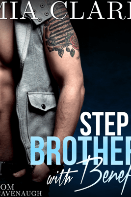 Stepbrother with Benefits 1 (Unabridged) - Mia Clark