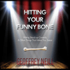 Geoffrey Neill - Hitting Your Funny Bone: Writing Stand-Up Comedy, and Other Things That Make You Swear (Unabridged)  artwork