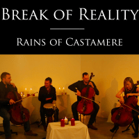 Rains of Castamere Break of Reality