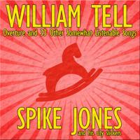 William Tell Overture Spike Jones & His City Slickers MP3