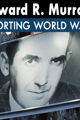 Edward R. Murrow Reporting World War II: 04 - 39.11.27 - London Defense System - Edward R. Murrow