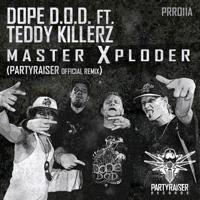 Master Xploder (Partyraiser Remix) [feat. Teddy Killerz] Dope D.O.D.