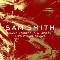 Have Yourself a Merry Little Christmas - Single - Sam Smith mp3 download