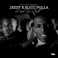 Paid in Full - Single - Jeezy & Slicc Pulla mp3 download