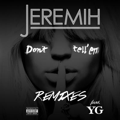 -Don't Tell 'Em (Remixes) [feat. YG] - Jeremih mp3 download