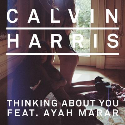 Thinking About You (Laidback Luke Remix) - Calvin Harris Feat. Ayah Marar mp3 download