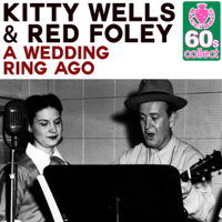 A Wedding Ring Ago (Remastered) Kitty Wells & Red Foley