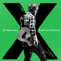 x (Wembley Edition) - Ed Sheeran mp3 download