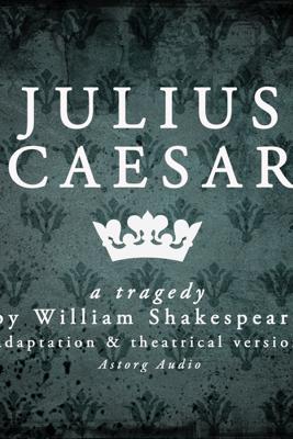 Julius Caesar: a tragedy by William Shakespeare - William Shakespeare