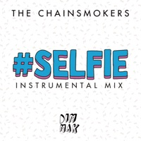 #Selfie (Instrumental Mix) - Single - The Chainsmokers mp3 download