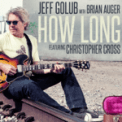 Free Download Jeff Golub How Long (feat. Christopher Cross) [Radio Version] Mp3