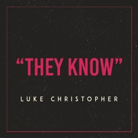 They Know - Single - Luke Christopher mp3 download