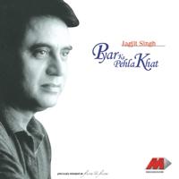 Pyaar Ka Pehla Khat Jagjit Singh MP3