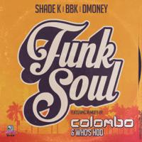 Funk Soul Shade K, BBK & Dmoney