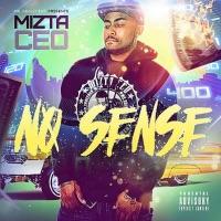 No Sense - Single - Mizta CEO mp3 download
