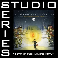 Little Drummer Boy (Studio Series Performance Track) - - EP - for KING & COUNTRY mp3 download