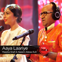 Aaya Laariye (Coke Studio Season 9) Meesha Shafi & Naeem Abbas Rufi