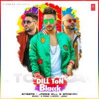 Dill Ton Blacck Jassie Gill, Badshah & B. Praak