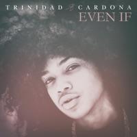Even If - Single - Trinidad Cardona