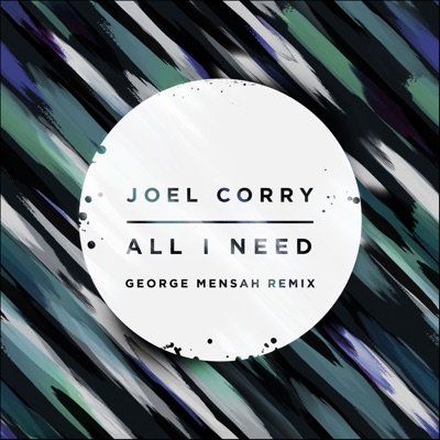 All I Need (George Mensah Extended Remix) - Joel Corry & George Mensah mp3 download