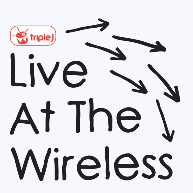 triple j Live At The Wireless by triple j on Apple Podcasts