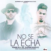 No Se la Echa (Remix) [feat. El Super Nuevo] - Single - Mark B mp3 download