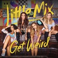 Get Weird - Little Mix mp3 download