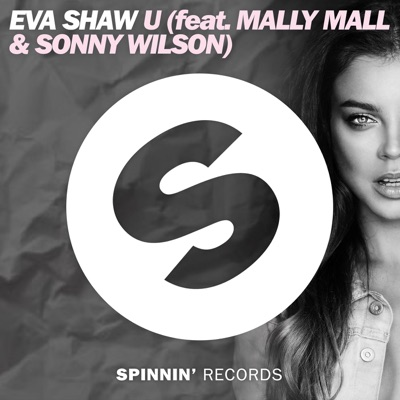 U - Eva Shaw Feat. Mally Mall & Sonny Wilson mp3 download