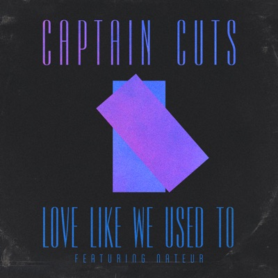 Love Like We Used To - Captain Cuts Feat. Nateur mp3 download