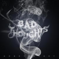 Bad Thoughts Honeybucket MP3