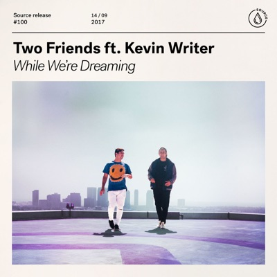 While We're Dreaming - Two Friends Feat. Kevin Writer mp3 download