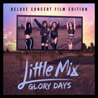 Glory Days (Deluxe Concert Film Edition) - Little Mix mp3 download