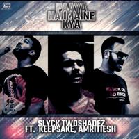 Paaya Hai Maine Kya (feat. Keepsake & Amritiesh) Slyck Twoshadez