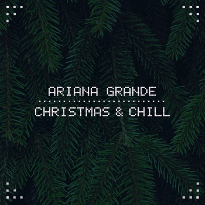 -Christmas & Chill - EP - Ariana Grande mp3 download