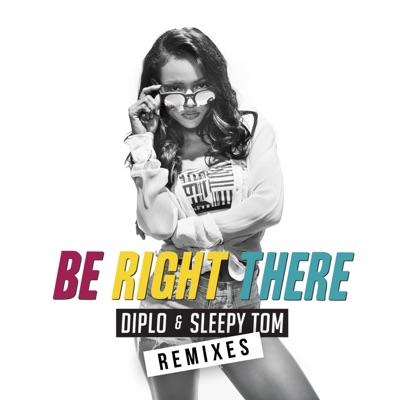 Be Right There (Mk Remix) - Diplo & Sleepy Tom mp3 download