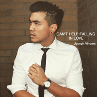 Can't Help Falling In Love Joseph Vincent