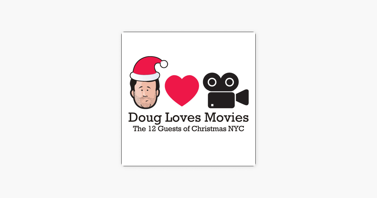 ‎Doug Loves Movies: The 12 Guests of Christmas NYC by Doug