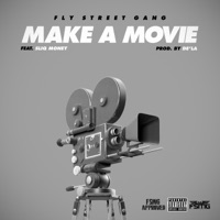 Make a Movie (feat. Sliq Money) - Single - Fly Street Gang mp3 download