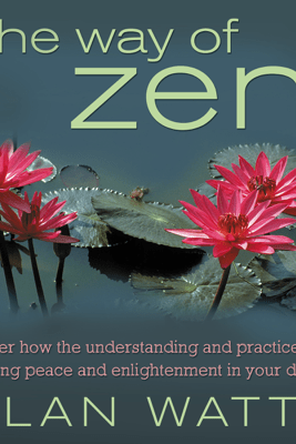 The Way of Zen - Alan W. Watts
