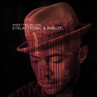 When I Find My Love (Club Version) - Stelartronic & Anduze mp3 download