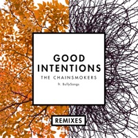 Good Intentions (feat. BullySongs) [Remixes] - Single - The Chainsmokers mp3 download