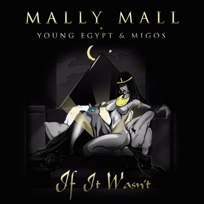 -If It Wasn't for Your P*ssy (feat. Young Egypt & Migos) - Single - Mally Mall mp3 download