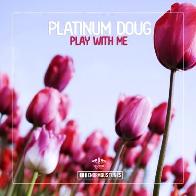 Play With Me - Platinum Doug mp3 download