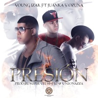 Presión (feat. Juanka & Ozuna) - Single - Young Izak mp3 download