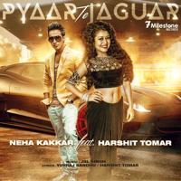 Pyaar Te Jaguar (feat. Harshit Tomar) Neha Kakkar MP3
